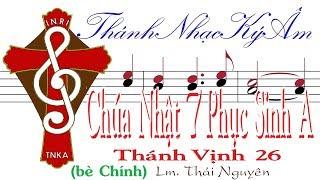 Chúa Nhật 7 Phục Sinh A TV.26 Lm. Thái Nguyên (bè Chính) Thánh Nhạc Ký Âm TnkaAPS7tnC