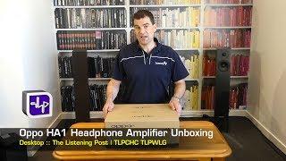 oppo HA-1 Amplifier Unboxing