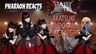 Pharaoh Reacts: BABYMETAL - AKATSUKI Budokan Black Night