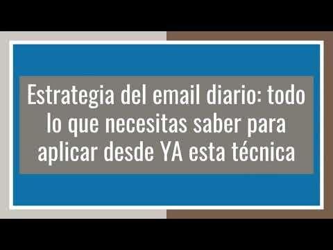 Estrategia del email diario todo lo que necesitas saber para aplicar desde YA esta técnica