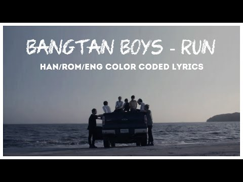 BTS (방탄소년단) - RUN Color Coded Lyrics (Han/Rom/Eng)
