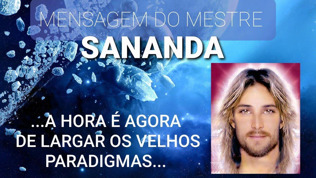 Download MENSAGEM DO MESTRE SANANDA - A horas é agora de largar os velhos paradigmas