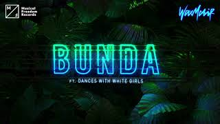 Wax Motif - Bunda (ft. Dances With White Girls)