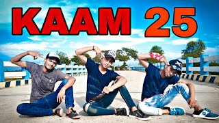 Kaam 25 Divine Full Dance Video | Kaam 25 Dance Choreography | Kaam 25 song Divine | New Dance Video