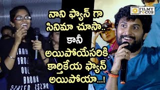 Nani Hilarious Reaction on his Fan saying I have became Fan of Karthikeya after Watching Gang Leader
