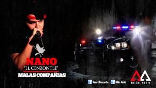 """Nano """"El Cenzontle"""" - Malas Compañias"""