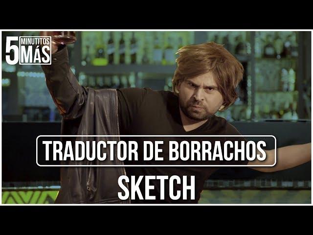 Traductor de borrachos   Sketch