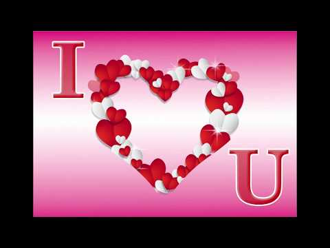 I Love You, I Love U, love you ecards, love quotes, I Love u song