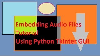 Python Tkinter GUI Tutorial - How to Embed An Audio File