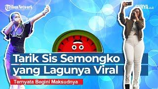 Download Arti atau Maksud Tarik Sis Semongko yang Lagunya Viral di TikTok, Berawal dari Nama Orang