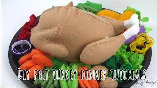 Felt turkey dinner tutorials # Free printable patterns