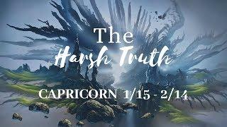 CAPRICORN The Harsh Truth 1 15 2 14