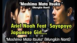Arieh Noah Feat Sayopoyo - (Japanese Girl) Moshimo Mata Itsuka (Mungkin Nanti) もしもまたいつか