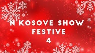 n'Kosove Show - Festive 2019 (Pjesa 4)