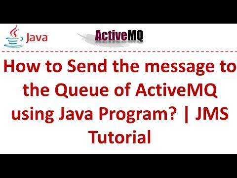 How To Send The Message To The Queue Of ActiveMQ?   Java Message Service (JMS) Tutorial