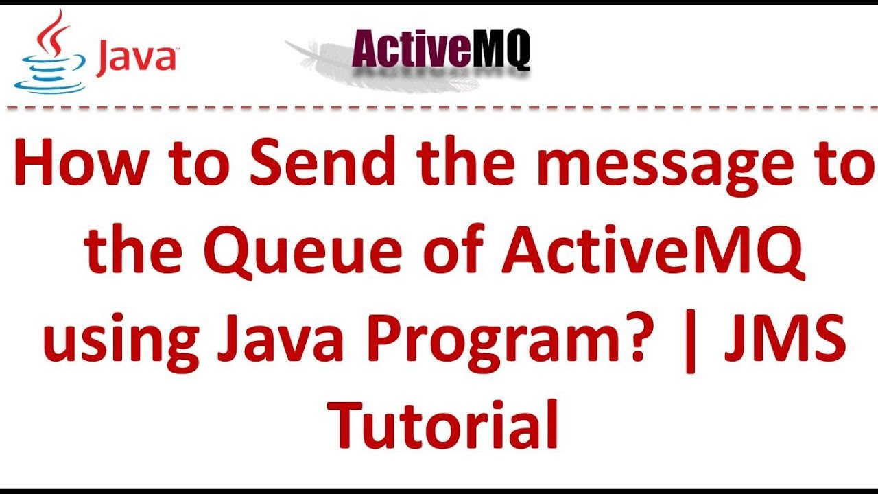 How to Send the message to the Queue of ActiveMQ? | Java Message Service  (JMS) tutorial
