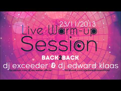 Dj Exceeder & Dj Edward Klaas - Back 2 Back LIVE Warm-up Session @ Space Club (23 November 2013)