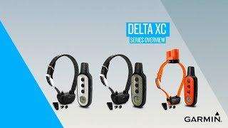 Garmin Delta XC: Series Overview