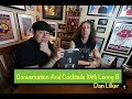 Conversations and Cocktails with Lenny B - Dan Lilker