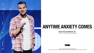 Rich Wilkerson Jr. - Anytime Anxiety Comes