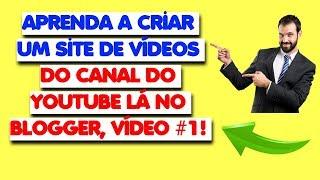 Como Criar um Site de Videos - Como Criar um Site Vídeo do Canal do Youtube, Vídeo #1