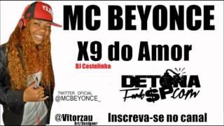 MC Beyonce - X9 do amor - Música nova 2012 (DJ Costelinha) MUITO BRABA