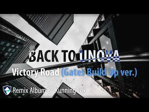 Bonus Track: Victory Road (Gates Build Up Ver.) (Back To Unova - Remix Album By Kunning Fox)