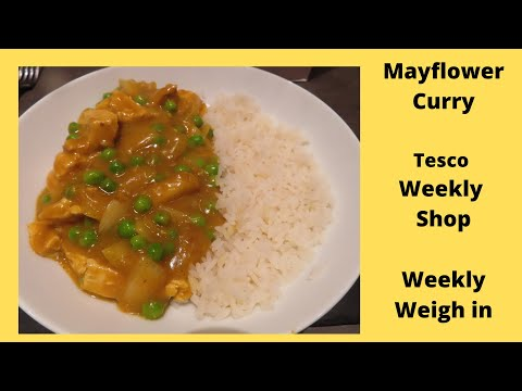 Mayflower Curry, Tesco Shopping Haul & Weigh In Update