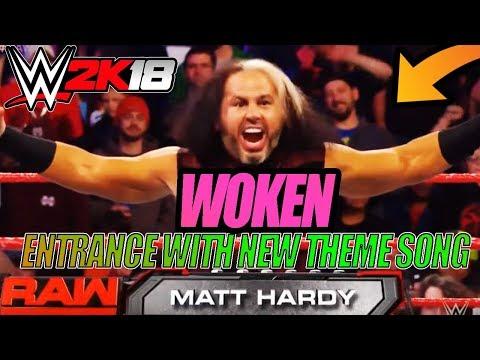 WWE 2K18 WOKEN MATT HARDY WITH NEW 2018 THEME SONG