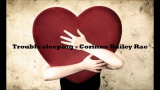 Trouble sleeping (Corinne Bailey Rae)