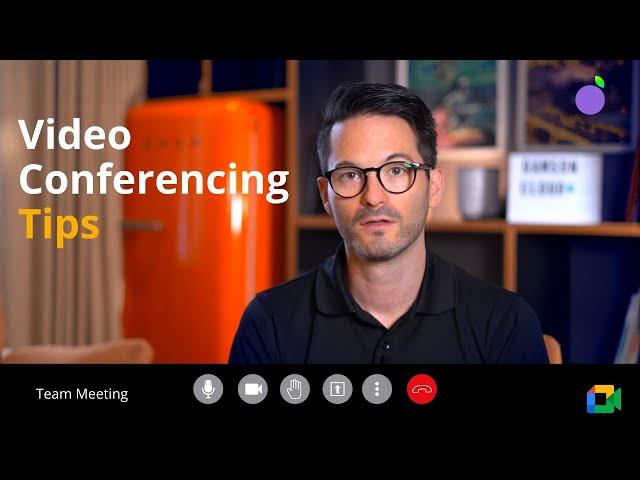 6 Video Conferencing Tips: Make Your Best Impression!
