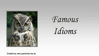♦●♦  Famous Idioms - Famous Sayings ♦●♦