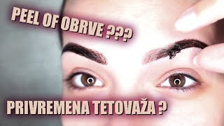 TETOVAŽA OBRVA - PEEL OF gel za obrve | MIT ili HIT ???