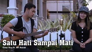 Download lagu Satu Hati Sampai Mati  ~  Ferry Ft. Wf Azizah  |  cover Thomas Arya Ft. Elsa Pitaloka
