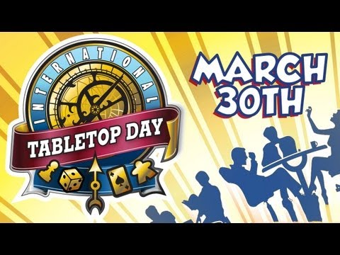 International TableTop Day Live Stream - pt. 2 on March 30th!