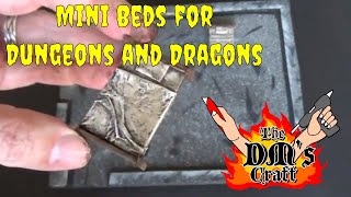 Making Mini Beds For Your Rpgs (the Dm's Craft #76)