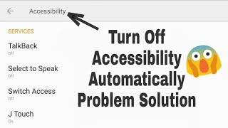 Turn off automatically accessibility problem solutions | Mob...