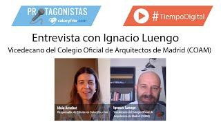 Arquitectura en Madrid | Ignacio Luengo, Vicedecano del Colegio Ofic. de Arquitectos Madrid (COAM)