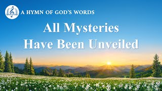 "2020 English Gospel Song | ""All Mysteries Have Been Unveiled"""