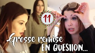 GROSSE REMISE EN QUESTION... - VLOGMAS 11
