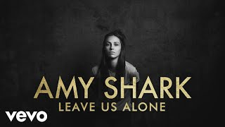Amy Shark - Leave Us Alone (Lyric Video)