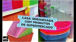 CASA ORGANIZADA COM PRODUTOS DE SUPERMERCADO E LOJAS DE UTILIDADES | Organize sem Frescuras!