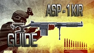ASP-1 Kir ► ARMA 3 Weapon Guide