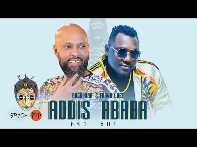 Abdu Kiar x Frankie Dee (Addis Ababa) አዲስ አበባ - New Ethiopian Music 2021(Official Video)