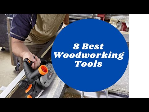 Woodworking Tools 2020: #8 Best Woodworking Tools You Must Have To See