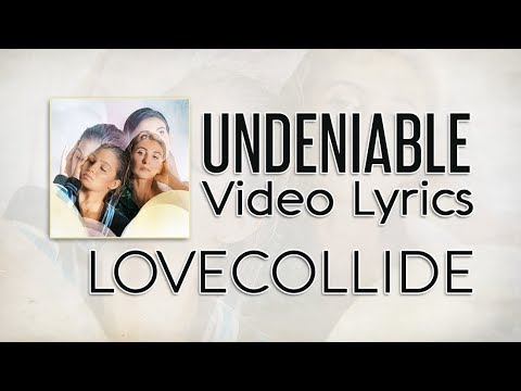 LoveCollide -  Undeniable Lyrics