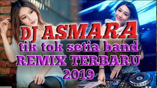 DJ asmara tik tok setia band asli remix terbaru cover by Lombok anugerah