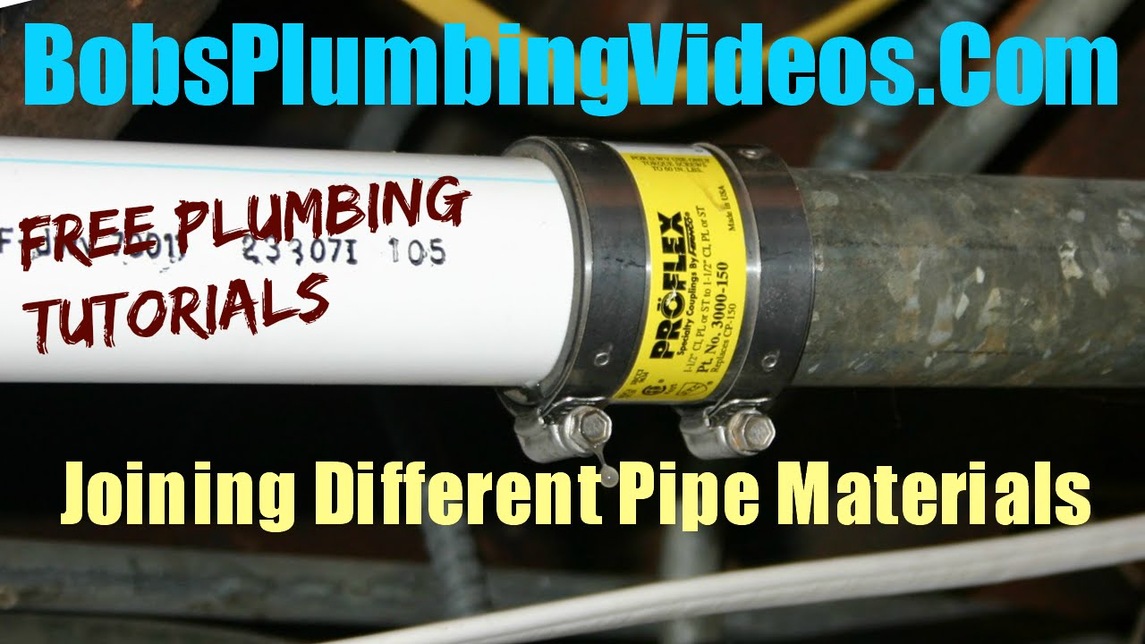 How To Join Dissimilar Pipe Materials  BobsPlumbingVideoscom