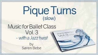 Pique Turns (slow) from Music for Ballet Class Vol.3 - ballet class music with a Jazz twist