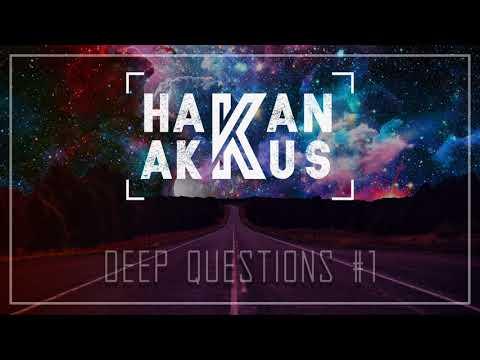 Hakan Akkus - Deep Questions #1